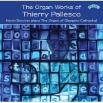 The Organ Works of Thierry Pallesco (b.1956) / The Organ of Glasgow Cathedral