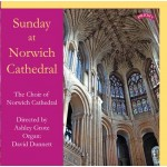 Sunday at Norwich / The Choir of Norwich Cathedral/ Ashley Grote