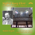 Sigfrid Karg-Elert - The Complete Organ Works, Volume 14 - Stefan Engels plays the Link/Gaida Organ of Pauluskirche in Ulm, Germany