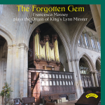 The Forgotten Gem - Francesca Massey plays The Organ of King's Lynn Minster, Norfolk