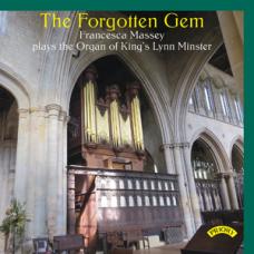 The Forgotten Gem - Francesca Massey plays The Organ of King's Lynn Minster, Norfolk