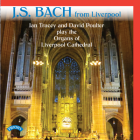 J.S.Bach from Liverpool - Ian Tracey and David Poulter play the Organs of Liverpool Cathedral ( Grand Organ and Lady Chapel Organ)