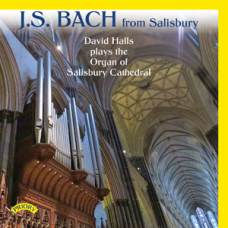 J.S.Bach from Salisbury - David Halls plays the Organ of Salisbury Cathedral