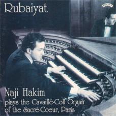 Rubaiyat - Naji Hakim plays the Cavaille-Coll Organ of the Sacre-Coeur, Paris