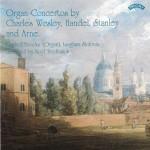 Organ Concertos by Charles Wesley, Handel, Stanley and Arne / Gerard Brooks / Langham Sinfonia Directed by Noel Tredinnick