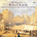 The Complete Organ Works of Herbert Howells - (3 CDs)- Cleobury, / Barber/  Partington.