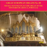 Great European Organs No.88 / Michal Novenko plays the Organ of the Mosteiro de Arouca, Portugal