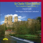 The Complete Organ Works of Charles Villiers Stanford  (5 CDs) - Daniel Cook - Salisbury, Durham , Westminster