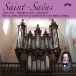 Saint-Saens - Complete Organ Works 4 (Final Volume) The Cavaille-Coll Organ of the Collegiate Church of St.Hippolyte de Poligny, France
