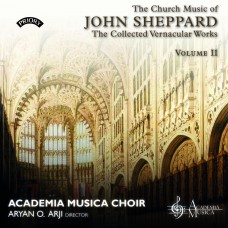 The Church Music of John Sheppard (Vols 1 and 2) - Academia Musica Choir - Directed by Aryan Arji