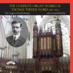 The Complete Organ Works of Thomas Tertius Noble. The Organ of York Minster. Volume 1