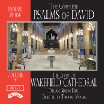 The Complete Psalms of David, Volume 7, Series 2, Wakefield Cathedral Choir, Directed by Thomas Moore