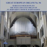 Great European Organs No.96 - Marco Lo Muscio plays the Matz and Luge Organ of St.Barnard's Church, Baden Baden, Germany