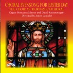 Choral Evensong for Easter Day / The Choir of Durham Cathedral directed by James Lancelot