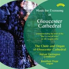 "Music for Evensong at Gloucester Cathedral commemorating the ""start of the War to end all Wars"" on 4 August 1914. Gloucester Cathedral Choir"