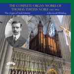 The Complete Organ Works of Thomas Tertius Noble / The Organ of York Minster. Volume 2