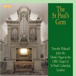 The St.Paul's Gem - Timothy Wakerell plays the Drake Organ in the OBE Chapel of St.Paul's Cathedral, London