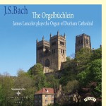 J.S.Bach - The Orgelbuchlein / The Organ of Durham Cathedral / James Lancelot