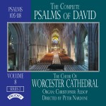 The Complete Psalms of David Volume 8 Series 2 - The Choir of Worcester Cathedral, Directed by Peter Nardone with Christopher Allsop (Organ)