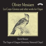 Olivier Messiaen - Works for Organ / The Organ of Glasgow University memorial Chapel