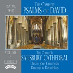 The Complete Psalms of David Volume 9 Series 2 - The Choir of Salisbury Cathedral, Directed by David Halls with John Challenger (Organ)