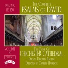 The Complete Psalms of David Volume 10 (Final Volume) Series 2/ The Choir of Chichester Cathedral/ Directed by Charles Harrison with Timothy Rivalde (Organ)
