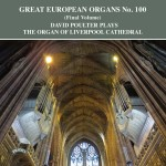 Great European Organs No.100 ( Final Volume)  / Henry Willis III Organ at Liverpool Cathedral