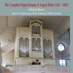 The Complete Organ Sonatas of August Ritter (1811 - 1885)/ The Ladegast Organ in the Kirche Altleisnig, Polditz, Germany