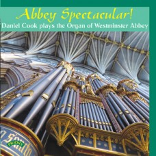 Abbey Spectacular! The Organ of Westminster Abbey - Daniel Cook