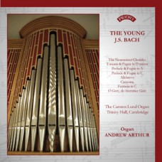 The Young Bach (2 CD set) - The Carsten Lund Organ of Trinity Hall, Cambridge - Andrew Arthur
