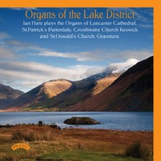 Organs of the Lake District - Ian Hare plays the Organs of Lancaster Cathedral, St.Patrick's Patterdale, Crosthwaite Church Keswick and St. Oswald's Church, Grasmere