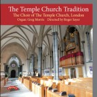The Temple Church Tradition - The Choir of The Temple Church London - Organ: Greg Morris - Directed by Roger Sayer
