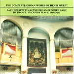 The Complete Organ Works of Henri Mulet / The Organ of Notre Dame de France, London (2 CD set)