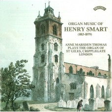 Organ Music of Henry Smart (1813  - 1879) / Organ of St.Giles, Cripplegate, London