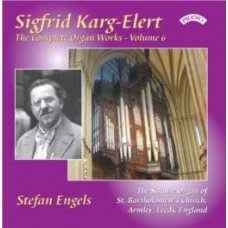 The Complete Organ Works of Karg-Elert, Volume 6 - The Schulze Organ of Armley Parish Church, Leeds