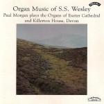 Organ Music of S.S.Wesley/ Organs of Exeter Cathedral & Killerton House