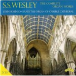The Complete Organ Works of S.S.Wesley/ Organ of Carlisle Cathedral (2 CD set)