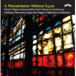 A Phenomenon Without Equal / French Organ Improvisation / The organ of Blackburn Cathedral