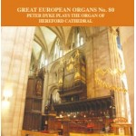 Great European Organs No.80 / The Organ of Hereford Cathedral