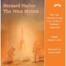 Bernard Naylor - The Nine Motets