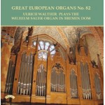 Great European Organs No.82 / The Sauer Organ of Bremen Cathedral