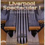 Liverpool Spectacular ! /The Organ of Liverpool Metropolitan Cathedral