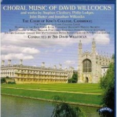 Choral Music of David Willcocks and works by Cleobury, Ledger, Rutter and Jonathan Willcocks