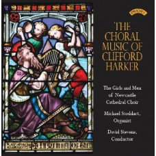 The Choral Music of Clifford Harker (1912 - 1991)