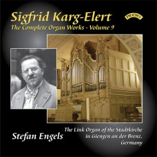 The Complete Organ Works of Sigfrid Karg-Elert - Volume 9 - The Link Organ of the Stadtkirche in Giengen an der Brenz, Germany - The Chorale Improvisations Op.65, Volumes 1 and 2