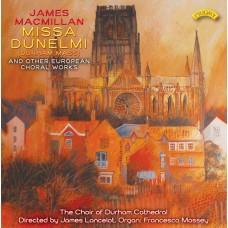Missa Dunelmi (Durham Mass) and other European Choral Works