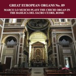 Great European Organs No.89: The Chichi Organ in The Basilica Del Sacro Cuore, Rome