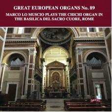 Great European Organs No.89: The Chichi Organ in The Basilica Del Sacro Cuore, Rome