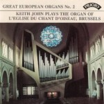 Great European Organs No. 2: L'Eglise du Chant d'Oiseau, Brussells