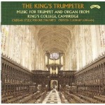 The King's Trumpeter - Music for Trumpet and Organ